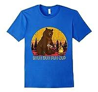 Shuh Duh Fuh Cup Bear Drinking Beer Camping T Shirt Royal Blue