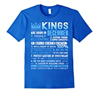 Kings Are Born In December December Birthday Gifts Shirts Royal Blue