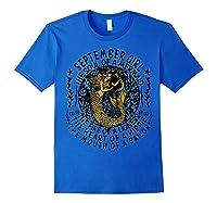 September Girl The Soul Of A Mermaid Tshirt Funny Gift T Shirt Royal Blue