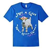 Just A Girl Who Loves Goats Goat Farm Crazy Lady Gift Shirts Royal Blue