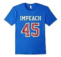 Impeach 45 T Shirt Team Impeach Trump Vintage Royal Blue