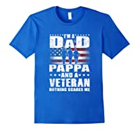 S I Am A Dad A Pappa And A Veteran T Shirt Fathers Day Gift Royal Blue