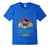 Vintage Everyday Should Be Library Day Owl Reading Book Gift T Shirt Royal Blue