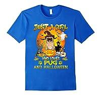Just A Girl Love Pug Dog Halloween Gift Shirts Royal Blue