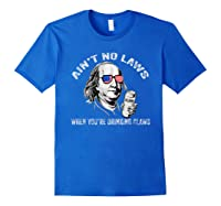Ain T No Laws When You Re Drinking Claws Funny Shirt Royal Blue