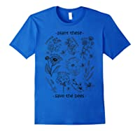 Plant These Save The Bees Shirt Yellow Royal Blue