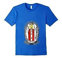 Saint Pope John Paul Ii Patron Of World Day T Shirt Royal Blue