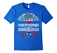 Living In California Home Tennessee Roots State Tree Shirts Royal Blue