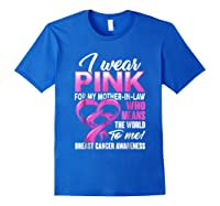 Breast Cancer Awareness Shirt I Wear Pink For Mother In Law Royal Blue