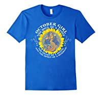 October Girl The Soul Of A Mermaid Tshirt Birthday Gifts Royal Blue