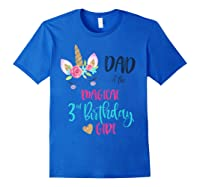 Unicorn Dad Of The 3rd Birthday Girl Matching Papa Shirts Royal Blue