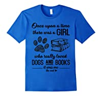Funny There Was A Girl Who Really Loved Books Dogs T Shirt Royal Blue