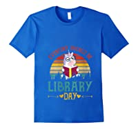 Vintage Everyday Should Be Library Day Unicorn Reading Book T Shirt Royal Blue