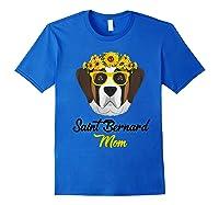 Saint Bernard Mom Shirt Sunflower Dog Lovers Mother S Day Royal Blue