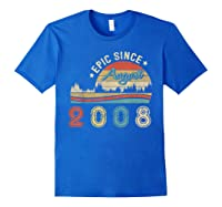 Epic Since August 2008 Tshirt 11 Years Old Shirt Birthday Gi Royal Blue