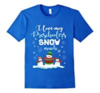 Love My Preschoolers Snow Much Merry Xmas Tea Shirts Royal Blue