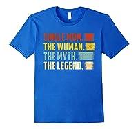 Vintage Single Mom The Woman The Myth The Legend T Shirt Royal Blue