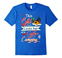 This Girl Loves Her Coffee And Camping Gift Shirts Royal Blue