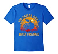 You Coulda Had A Bad Orange Happy Halloween Shirts Royal Blue