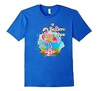 Pink Flamingo Believe Hope Breast Cancer Awareness Month Premium T Shirt Royal Blue