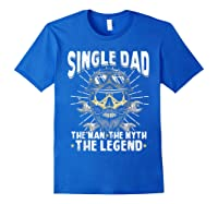 S Biker Single Dad The Man The Myth The Legend T Shirt Royal Blue