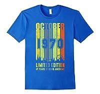 October 1970 49 Year Old 1970 Birthday Gift T Shirts Royal Blue