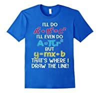 I'll Do A2 B2c2 I'll Even Do A R2 But Ymx B That's Where Shirts Royal Blue