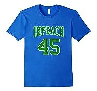 Impeach 45 T Shirt Green Edition Royal Blue