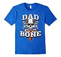 S Dad To The Bone Father S Day For Papa T Shirt Royal Blue