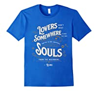 Lovers Somewhere Classic Love Quote Valentines Day T Shirt Royal Blue