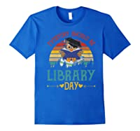 Vintage Everyday Should Be Library Day Owl Reading Book Gift Premium T Shirt Royal Blue
