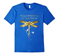 Hello Darkness My Old Friend Hippie T-shirt Dragonfly Royal Blue