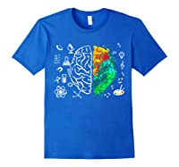 Colorful Brain Science And Art Love Science Art Gifts T Shirt Royal Blue