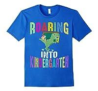 Happy First Day Of School Roaring Into Kindergarten Dinosaur Shirts Royal Blue