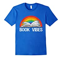 Vintage Retro Book Vibes Rainbow Gift For Reading Lovers T Shirt Royal Blue