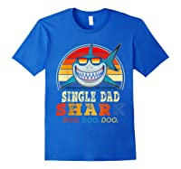 Vintage Single Dad Shark T Shirt Birthday Gifts For Family Royal Blue