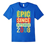 Epic Since September 2008 T-shirt- 11 Years Old Shirt Gift Royal Blue