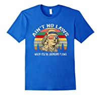 Vintage Ain T No Laws When You Re Drinking Claws Funny Shirt Royal Blue