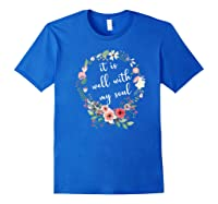 Inspirational It Is Well With My Soul T Shirts Faith Tees Premium T Shirt Royal Blue