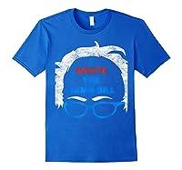 Wrote The Damn Bill Bernie Sanders 2020 Shirts Royal Blue