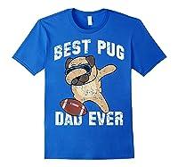Dabbing Pug Dog Football Dad Funny Fathers Day Out Shirts Royal Blue