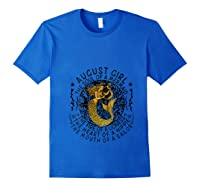 August Girl The Soul Of A Mermaid Tshirt Funny Gifts T Shirt Royal Blue