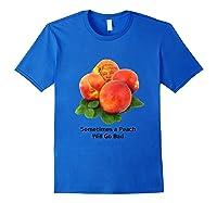 Sometimes A Peach Will Go Bad T Shirt Impeach Trump Mbassp T Shirt Royal Blue