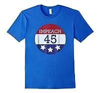 8645 Impeach 45 86 Him Patriotic Button T Shirt Royal Blue