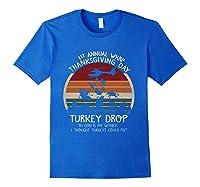Thanksgiving Turkey Funny Wkrp Turkey Drop Shirts Royal Blue