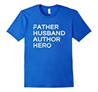 Father Husband Author Hero Daddy Father S Day Shirts Royal Blue
