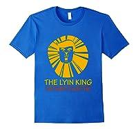 The Lyin King Impeach Anti Trump T Shirt Royal Blue