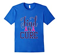 Pink Breast Cancer Awareness Find Cure Ribbon Month T Shirt Royal Blue
