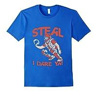 Baseball Cat Gift Steal I Dare Ya T-shirt Royal Blue