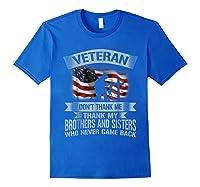 Veteran Don T Thank Me Veterans Day T Shirt Royal Blue